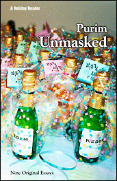 Click here to open a PDF of Purim Unmasked, Vol. I